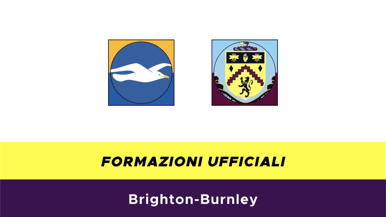 Brighton-Burnley formazioni ufficiali