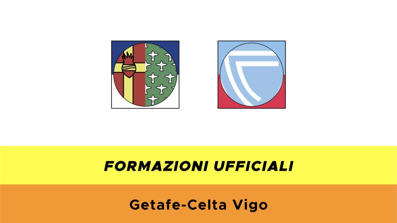 Getafe-Celta Vigo formazioni ufficiali