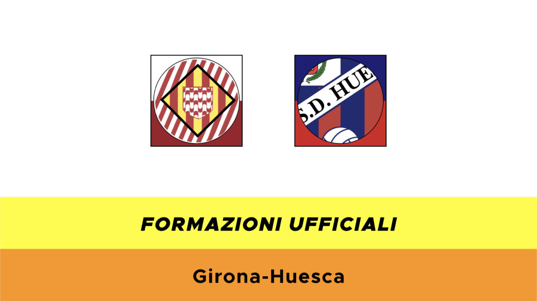 Girona-Huesca formazioni ufficiali