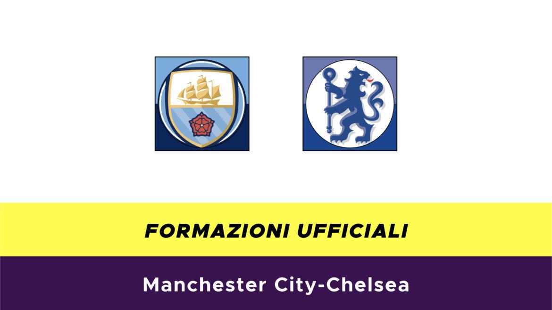 Manchester City-Chelsea formazioni ufficiali