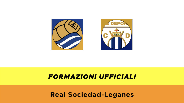 Real Sociedad-Leganès formazioni ufficiali