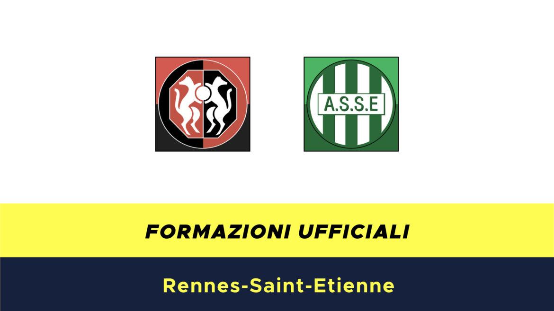 Rennes-St.Etienne formazioni ufficiali
