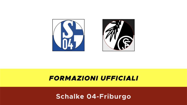 Schalke 04-Friburgo formazioni ufficiali