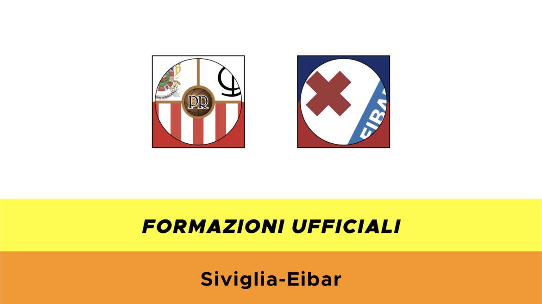 Siviglia-Eibar formazioni ufficiali