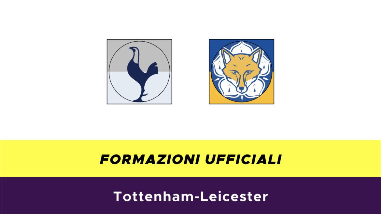 Tottenham-Leicester formazioni ufficiali
