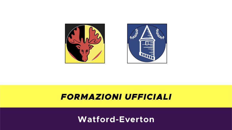 Watford-Everton formazioni ufficiali