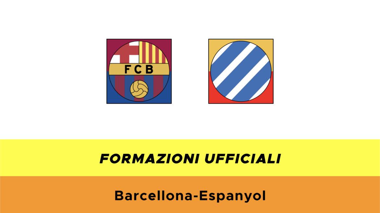 Barcellona-Espanyol formazioni ufficiali