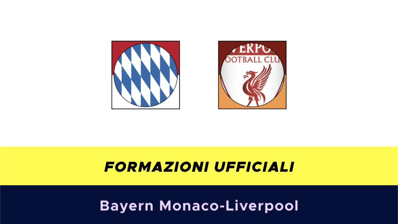 Bayern Monaco-Liverpool formazioni ufficiali