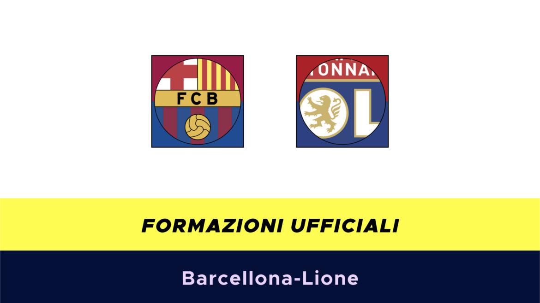 Barcellona-Lione formazioni ufficiali