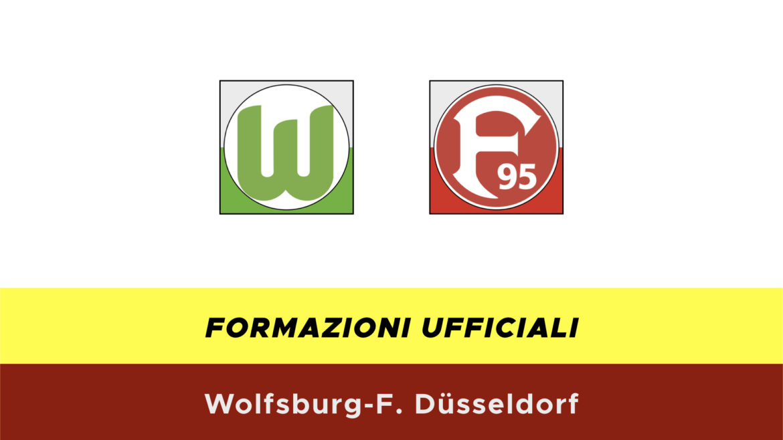 Wolfsburg-Fortuna Dusseldorf formazioni ufficiali
