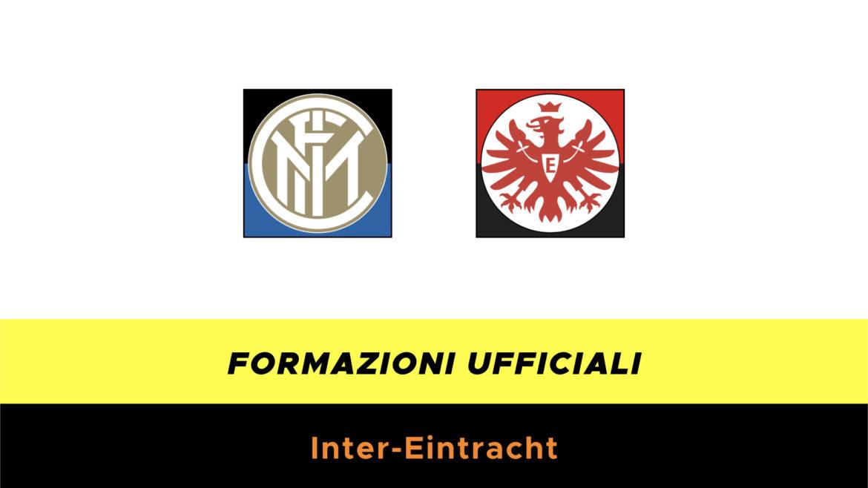 Inter-Eintracht formazioni ufficiali
