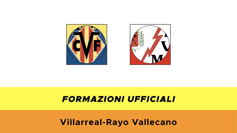 Villarreal-Rayo Vallecano formazioni ufficiali