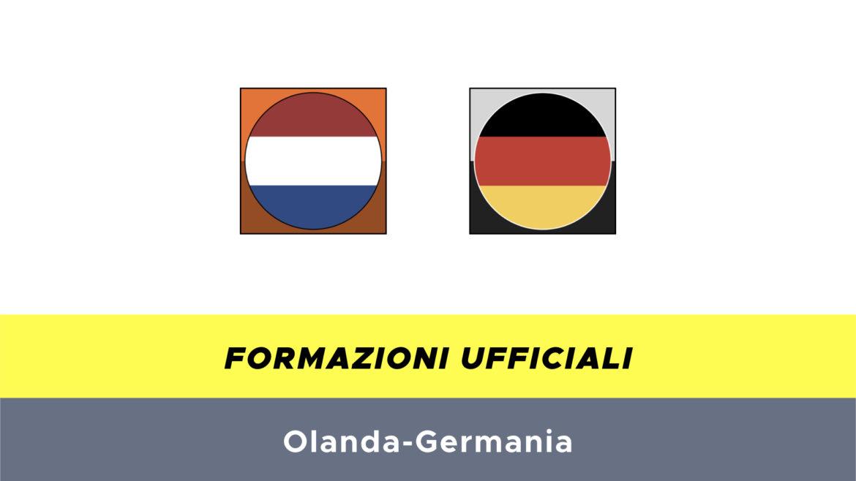 Olanda-Germania formazioni ufficiali