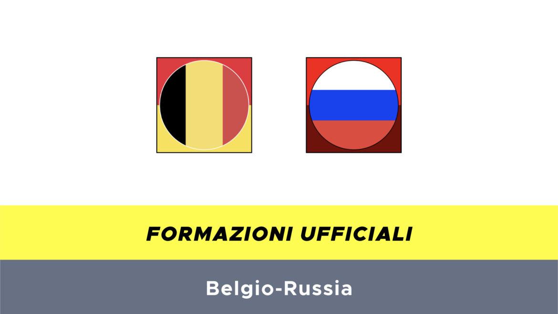 Belgio-Russia formazioni ufficiali