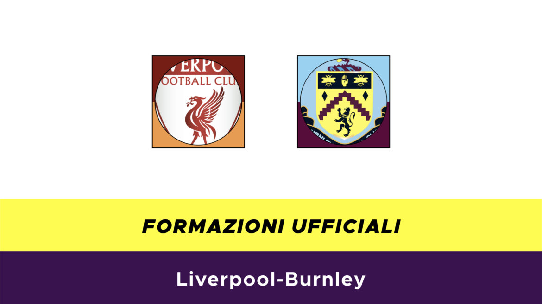 Liverpool-Burnley formazioni ufficiali