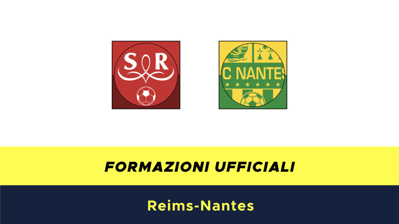 Reims-Nantes formazioni ufficiali