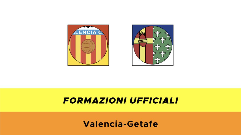 Valencia-Getafe formazioni ufficiali
