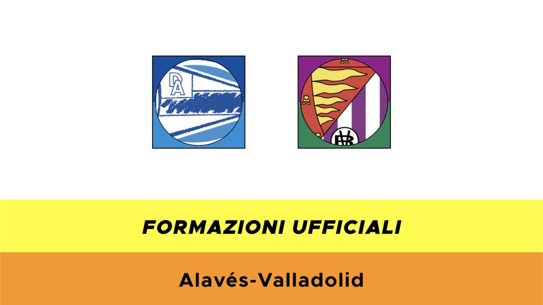 Alavès-Valladolid formazioni ufficiali