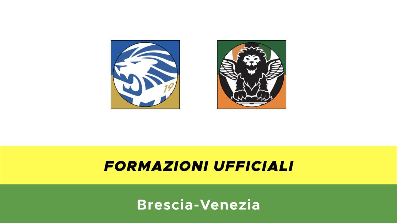 Brescia-Venezia formazioni ufficiali