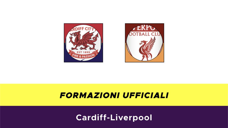 Cardiff-Liverpool formazioni ufficiali