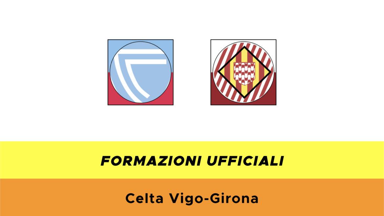 Celta Vigo-Girona formazioni ufficiali