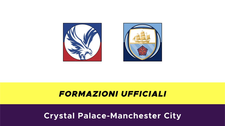 Crystal Palace-Manchester City formazioni ufficiali