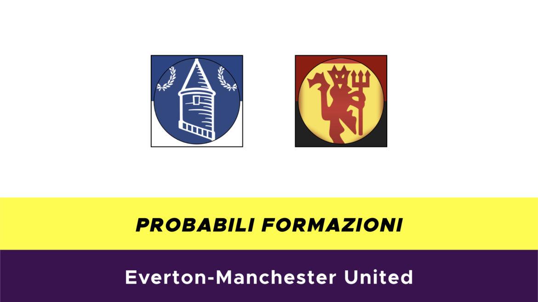 Everton-Manchester United probabili formazioni