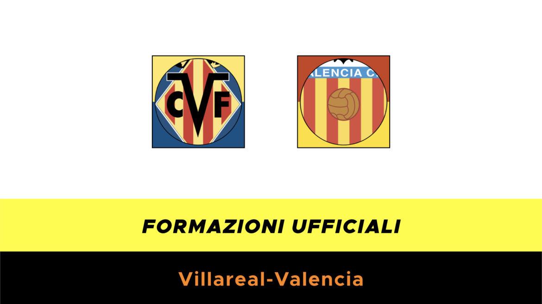 Villarreal-Valencia formazioni ufficiali