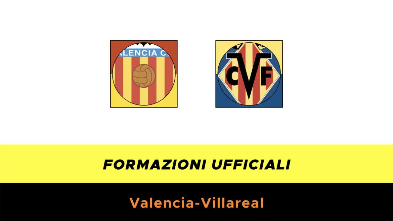 Valencia-Villarreal formazioni ufficiali