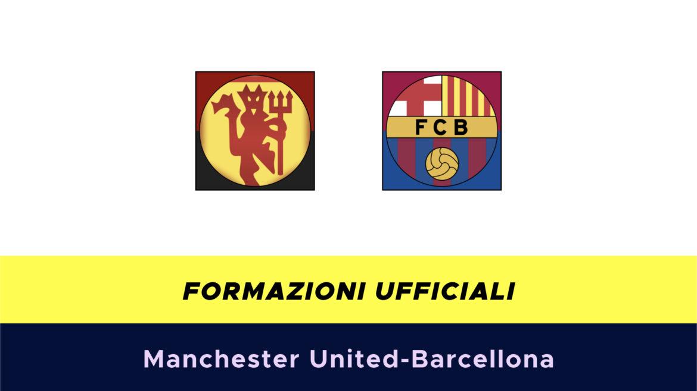 Manchester United-Barcellona formazioni ufficiali