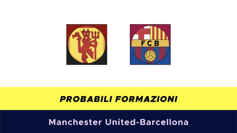 Manchester United-Barcellona probabili formazioni