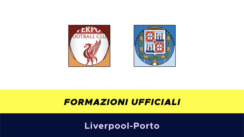 Liverpool-Porto formazioni ufficiali