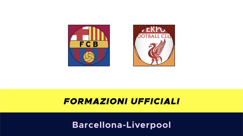 Barcellona-Liverpool formazioni ufficiali