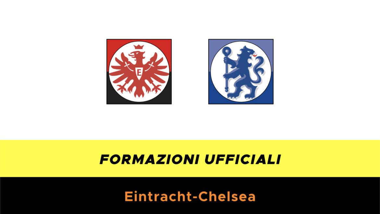 Eintracht-Chelsea formazioni ufficiali