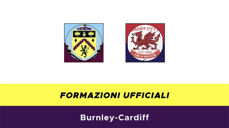 Burnley-Cardiff formazioni ufficiali