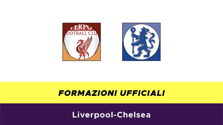 Liverpool-Chelsea formazioni ufficiali