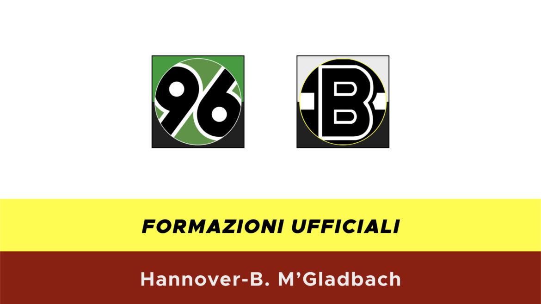 Hannover-Borussia M'Gladbach formazioni ufficiali