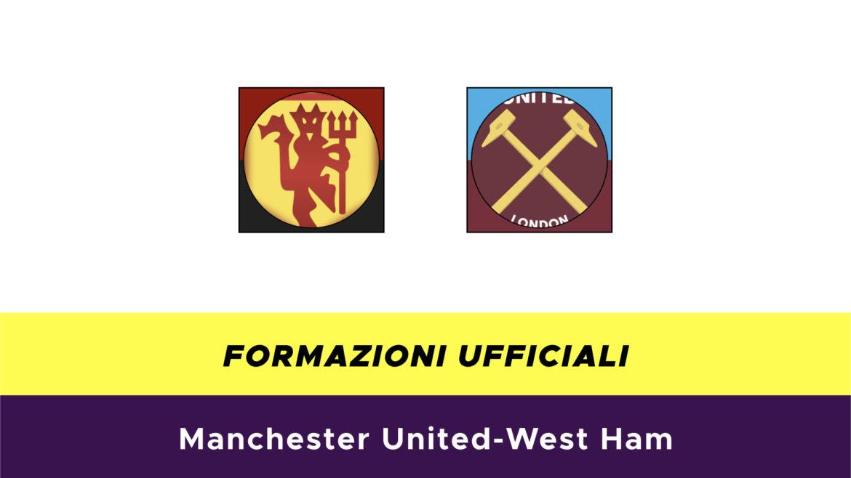Manchester United-West Ham formazioni ufficiali