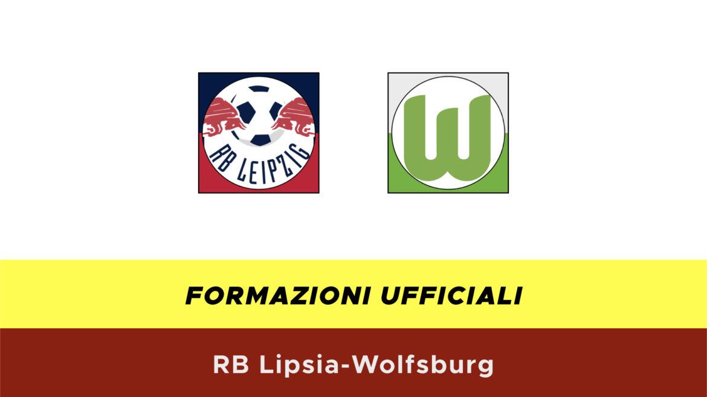 RB Lipsia-Wolfsburg formazioni ufficiali