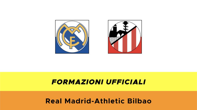 Real Madrid-Bilbao formazioni ufficiali