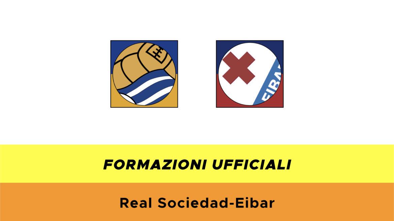 Real Sociedad-Eibar formazioni ufficiali
