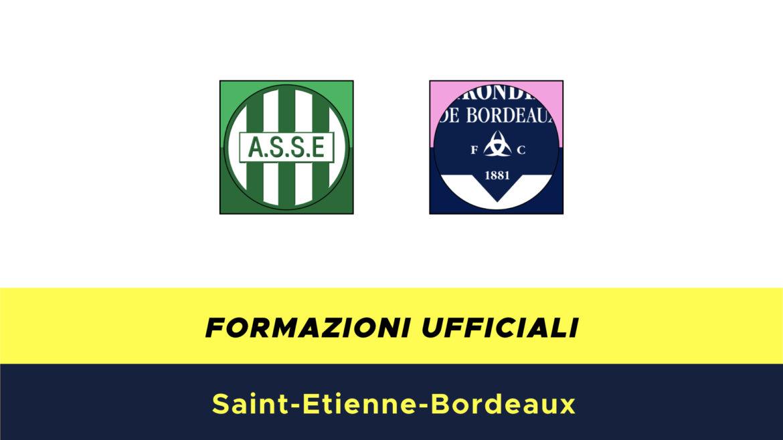Saint Etienne-Bordeaux formazioni ufficiali
