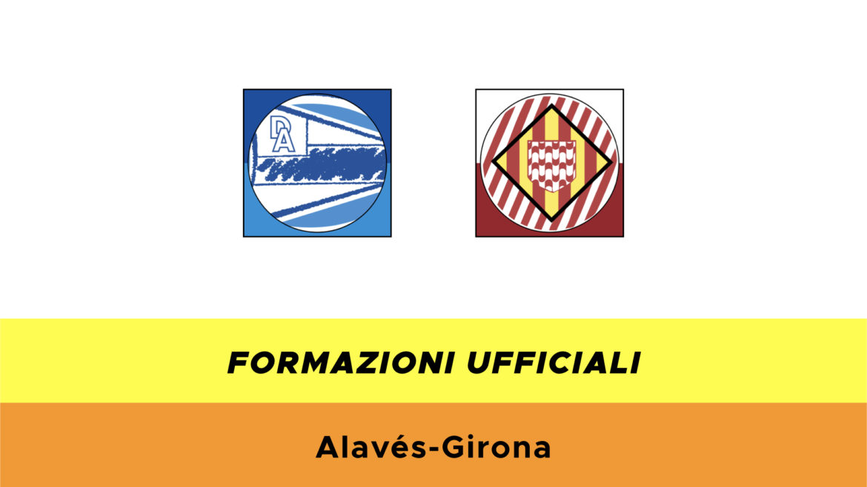 Alavès-Girona formazioni ufficiali