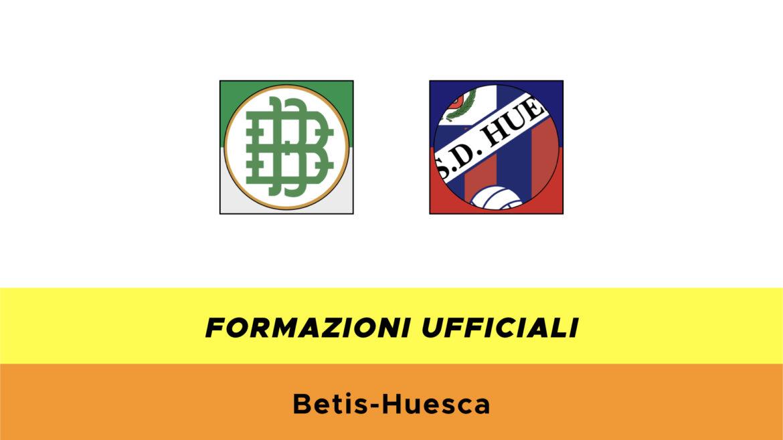 Betis-Huesca formazioni ufficiali