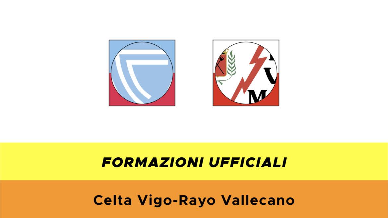 Celta Vigo-Rayo Vallecano formazioni ufficiali