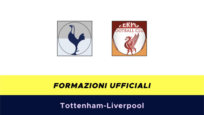 Tottenham-Liverpool formazioni ufficiali