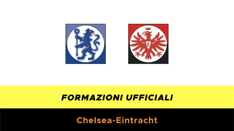 Chelsea-Eintracht formazioni ufficiali