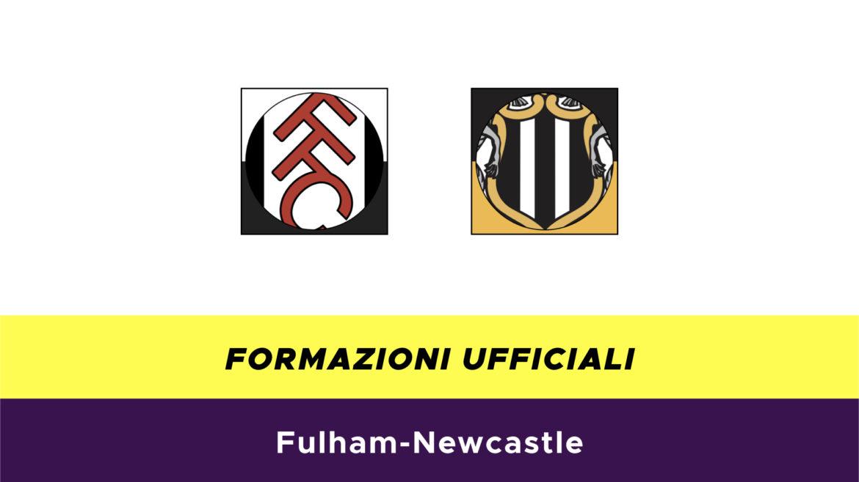 Fulham-Newcastle formazioni ufficiali