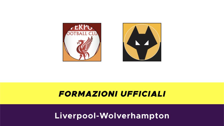 Liverpool-Wolverhampton formazioni ufficiali