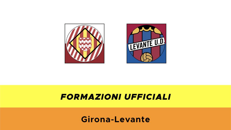 Girona-Levante formazioni ufficiali